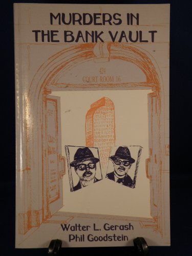 Murders in the Bank Vault: The Father's Day Massacre and the Trial of James King: Goodstein, ...