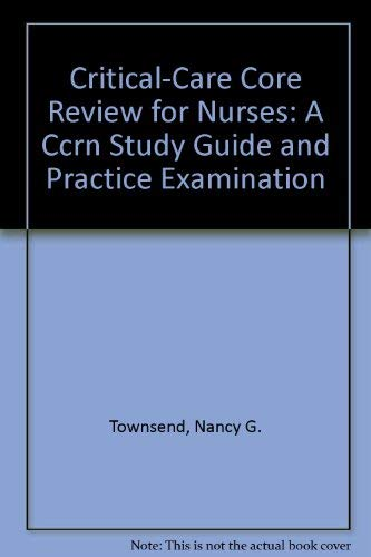 9780962217418: Critical-Care Core Review for Nurses: A Ccrn Study Guide and Practice Examination