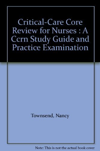 9780962217425: Critical-Care Core Review for Nurses : A Ccrn Study Guide and Practice Examination