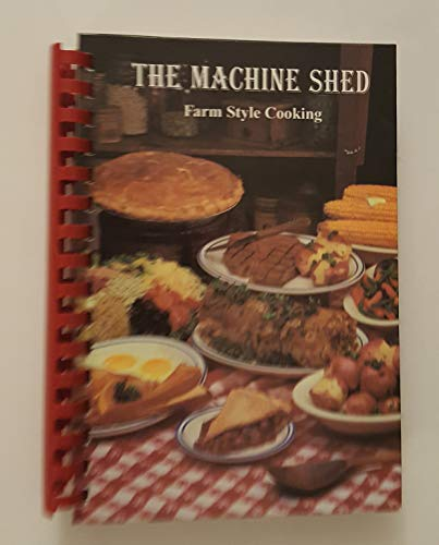 9780962220401: Machine Shed Farm Style Cooking