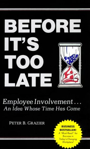 9780962223204: Before It's too Late : Employee Involvement... An Idea Whose Time Has Come