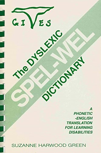 9780962225901: Dyslexic Spel-Wel Dictionary: Phonetic-English Translation for Learning Disabilities