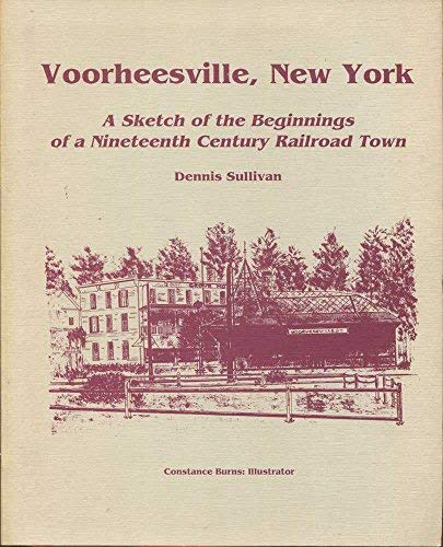 9780962228209: Voorheesville, New York: A Sketch of the Beginnings of a Nineteenth Century Railroad Town
