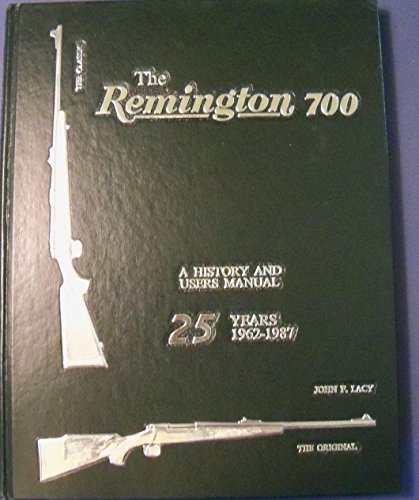 9780962230301: The Remington 700: A History and Users Manual