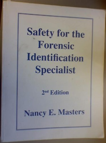 Safety For The Forensic Identification Specialist By Masters Nancy E Usedacceptable 1995 Irish Booksellers
