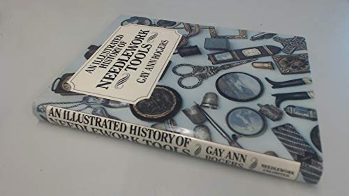9780962231001: An Illustrated History of Needlework Tools