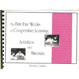 9780962231216: First Four Weeks of Cooperative Learning Activities and Materials