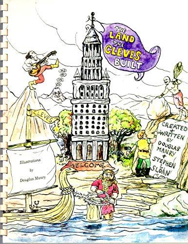 THE LAND THE CLEVES BUILT: Manry, Douglas amd Steven Sloan