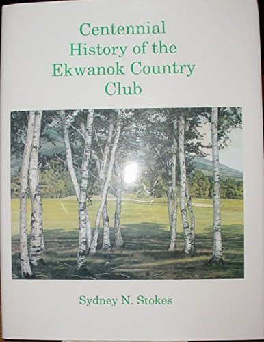 Centennial History of the Ekwanok Country Club: Sydney N. Stokes