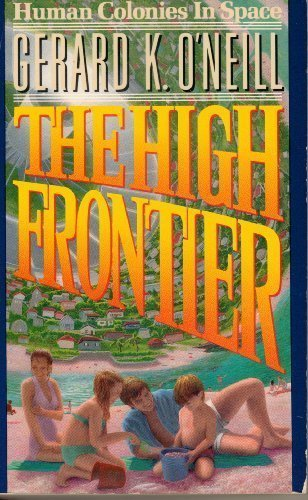 9780962237904: High Frontier: Human Colonies in Space
