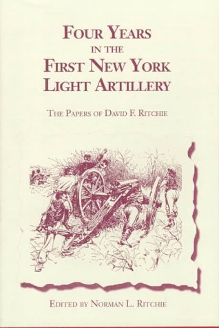 Four Years in the First New York: Ritchie, David F.,