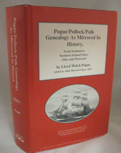 POGUE/POLLOCK/POLK GENEALOGY: As Mirrored In History, From Scotland to Northern Ireland&#...