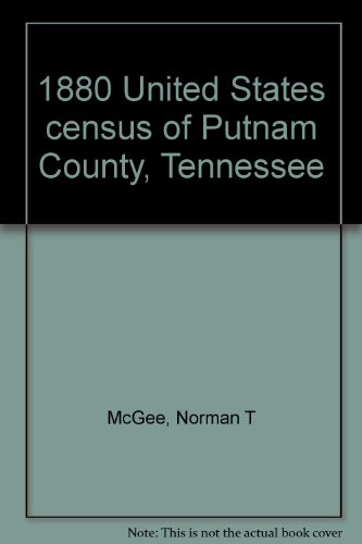 9780962240300: 1880 United States census of Putnam County, Tennessee