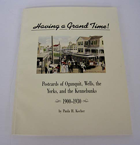 Having a grand time!: Postcards of Ogunquit, Wells, the Yorks, and the Kennebunks, 1900-1930