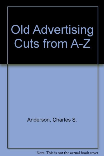 9780962243103: Old Advertising Cuts from A-Z