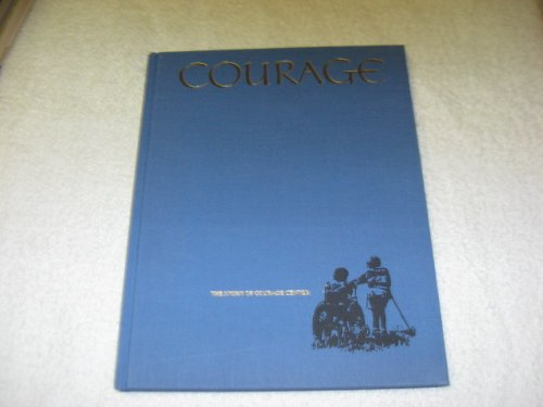 Courage: The story of Courage Center: Mavis A Voigt