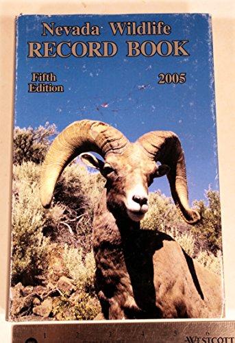 9780962246722: Nevada Wildlife Record Book 2005