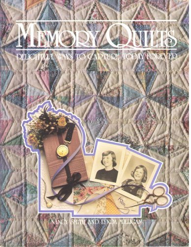 9780962247774: Memory Quilts: Delightful Ways to Capture Today Forever