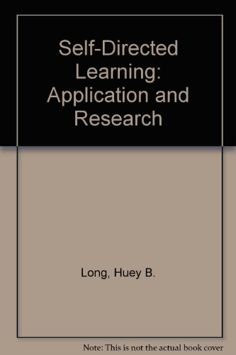 Self-Directed Learning: Application and Research: Long, Huey B.