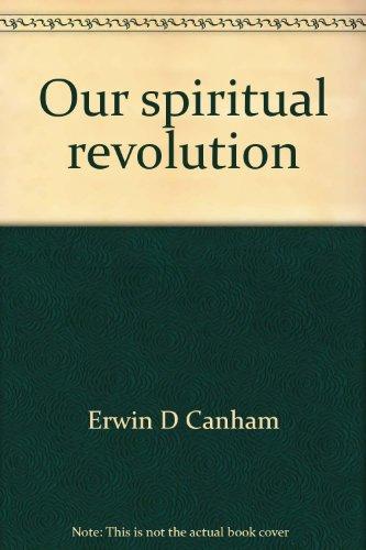 Our spiritual revolution (Historical reprint series): Canham, Erwin D