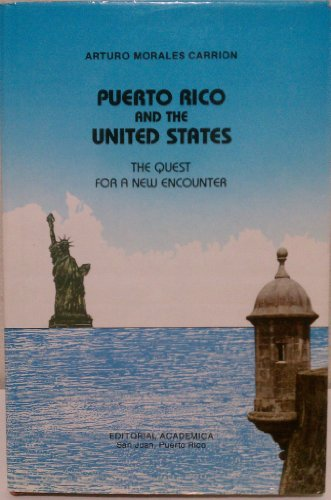Puerto Rico and the United States: The Quest For A New Encounter