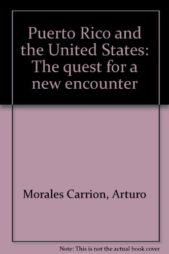 9780962252235: Puerto Rico and the United States: The quest for a new encounter