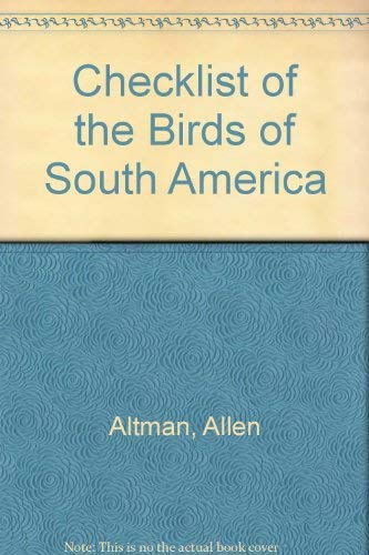 Checklist of the Birds of South America,: Altman, Allen and