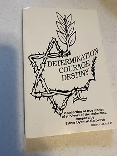 9780962258428: Determination, Courage, Destiny