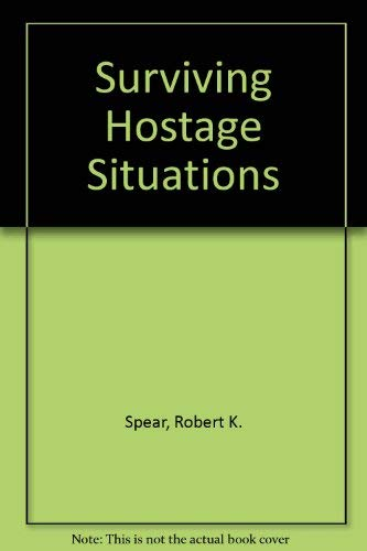 9780962262708: Surviving Hostage Situations