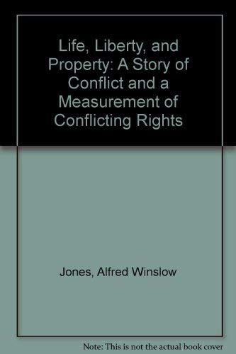 9780962262814: Life, Liberty, and Property: A Story of Conflict and a Measurement of Conflicting Rights