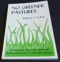 9780962263903: No Greener Pastures