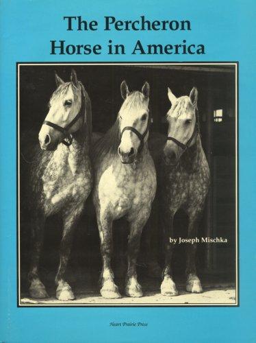 9780962266355: The Percheron Horse in America