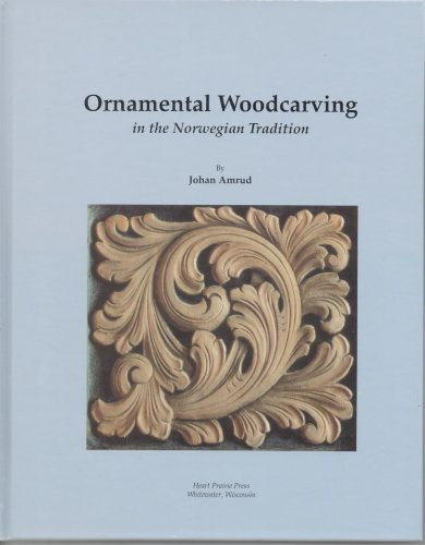 9780962266393: Ornamental Woodcarving in the Norwegian Tradition