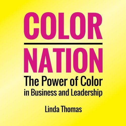 9780962267673: Color Nation: The Power of Color in Business and Leadership