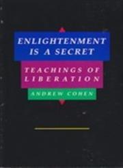9780962267826: Enlightenment Is a Secret: Teachings of Liberation