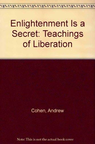 9780962267833: Enlightenment Is a Secret: Teachings of Liberation