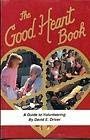9780962268311: The Good Heart Book: A Guide to Volunteering