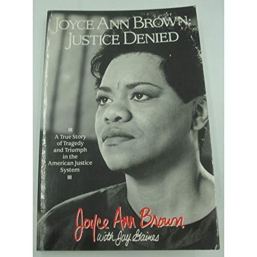 Joyce Ann Brown: Justice Denied: Joyce Ann Brown,