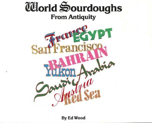 World Sourdoughs from Antiquity (0962269468) by Ed Wood