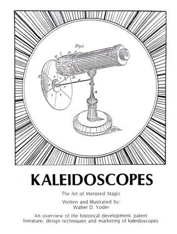 9780962270604: Kaleidoscopes : The Art of Mirrored Magic (Photocopy)