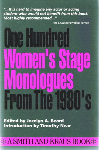 100 Women's Stage Monologues from the 1980's (Monologue Audition Series): Jocelyn A. Beard