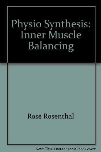 9780962272639: Physio Synthesis: Inner Muscle Balancing