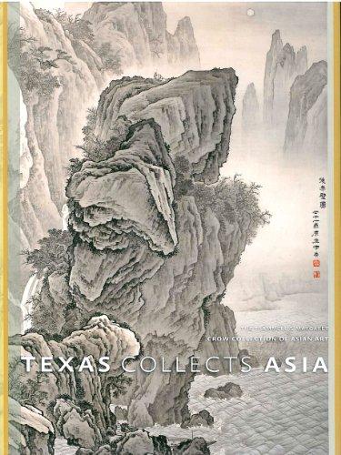 Texas Collects Asia: Belanger, Robert R.;Crow, Trammell S.;Lunsford, John
