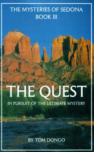 9780962274824: The Quest: In Pursuit of the Ultimate Mastery (The Mysteries of Sedona, Book III)