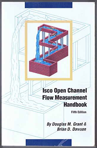 Isco Open Channel Flow Measurement Handbook Fifth: Douglas M. Grant