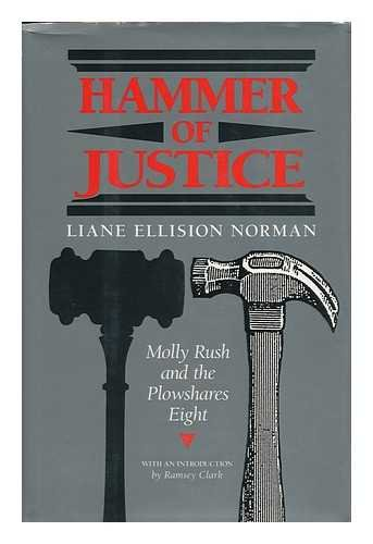 9780962276699: Hammer of Justice: Molly Rush and the Plowshares Eight