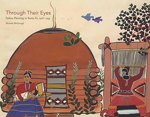 9780962277788: Through Their Eyes: Indian Painting in Santa Fe, 1918-1945