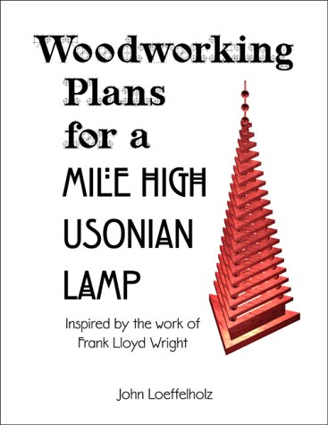 9780962278358: Woodworking Plans for a Mile High Usonian Lamp: Inspired by the work of Frank Lloyd Wright