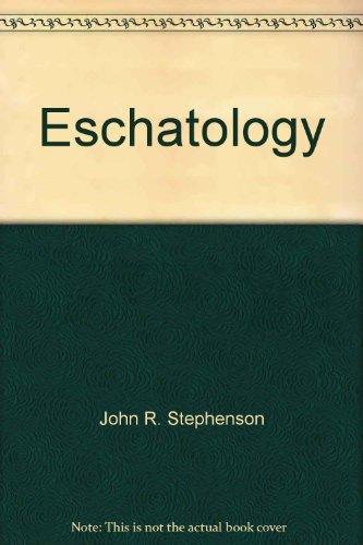 Eschatology: John R. Stephenson