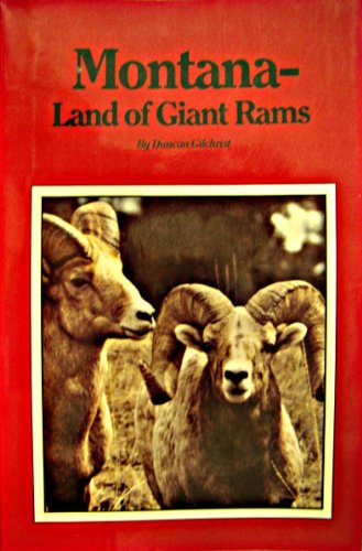 Montana: Land of Giant Rams (0962279641) by Gilchrist, Duncan